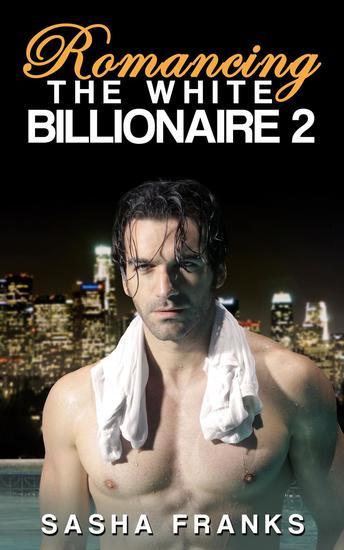 Romancing The White Billionaire: 2 - Romancing The White Billionaire #2 - cover
