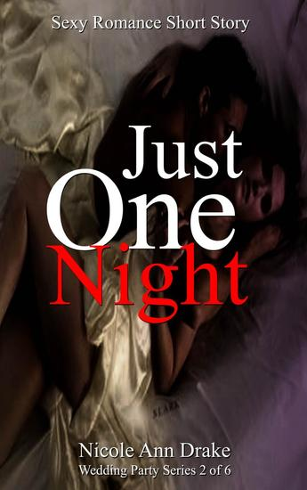 Just One Night - Wedding Party Series #2 - cover