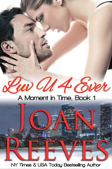 LuvU4Ever - A Moment in Time Romance #1 - cover