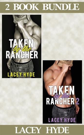Taken By The Rancher: 1 & 2 (2 Book Box Set) - Taken By The Rancher #4 - cover