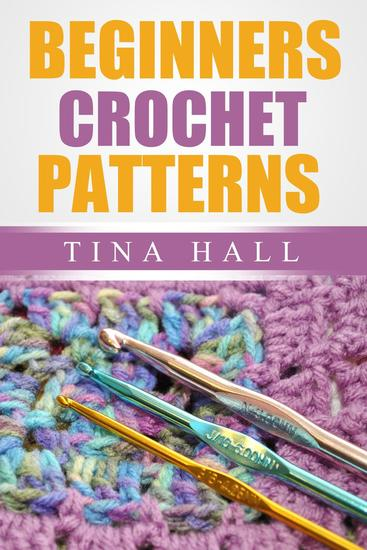 Beginners Crochet Patterns - Crocheting 101 #3 - cover