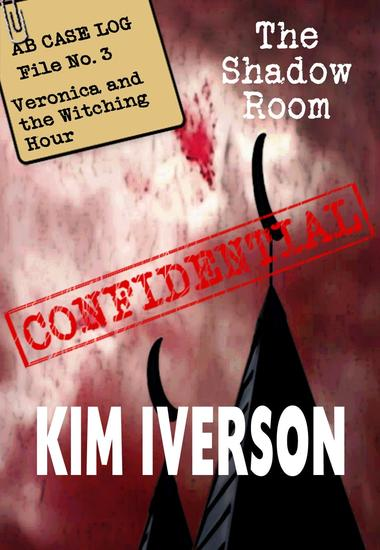 The Shadow Room - AB Case Log - File No 3 - Veronica and the Witching Hour - The Shadow Room Files - A collection of short horror stories #3 - cover