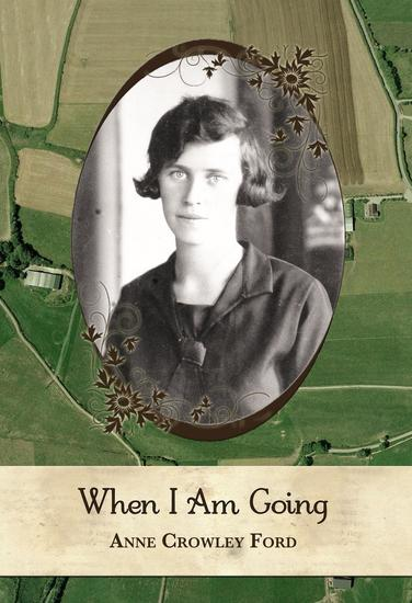 When I Am Going: Growing Up In Ireland and Coming to America 1901-1927 - cover