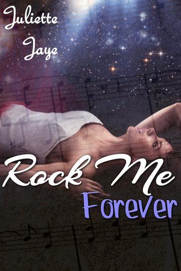 Rock Me Forever (Rock Star Erotic Romance) (Rock Me #4) - Rock Me #4 - cover