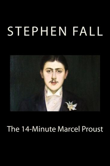 The 14-Minute Marcel Proust: A Very Short Guide to the Greatest Novel Ever Written - cover