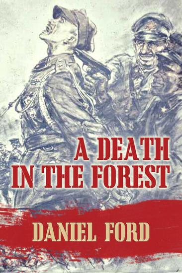 A Death in the Forest: The US Congress Investigates the Murder of 22000 Polish Prisoners of War in the Katyn Massacres of 1940 - Was Stalin or Hitler Guilty? - cover
