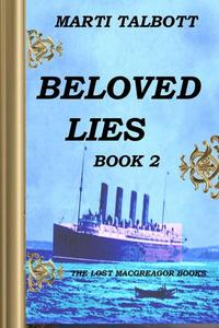 Beloved Lies Book 2 - The Lost MacGreagor Books #2