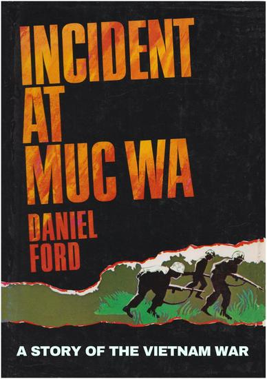 Incident at Muc Wa (Go Tell the Spartans) - A Story of the Vietnam War - cover