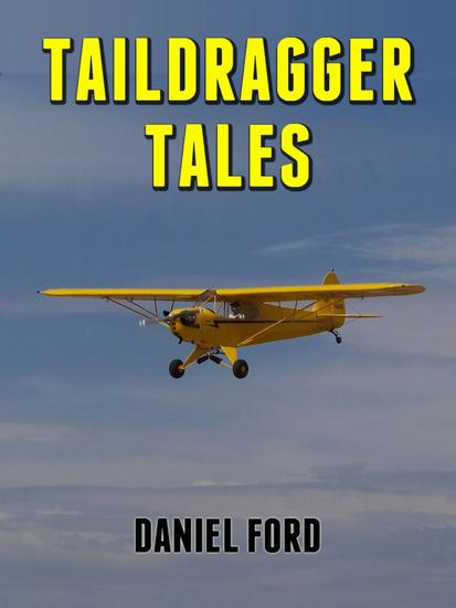 Taildragger Tales: My Late-Blooming Romance with a Piper Cub and Her Younger Sisters - cover
