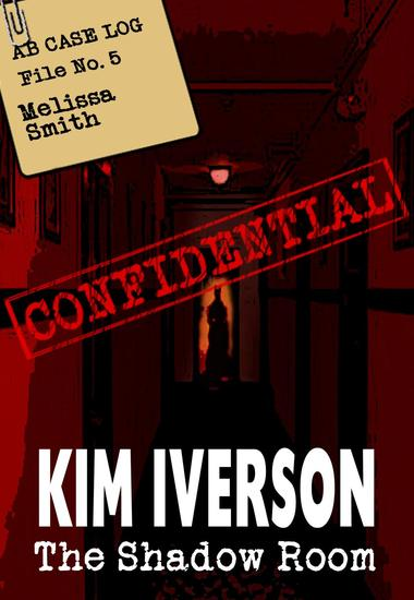 The Shadow Room - AB Case Log - File No 5 - Melissa Smith - The Shadow Room Files - A collection of short horror stories #5 - cover