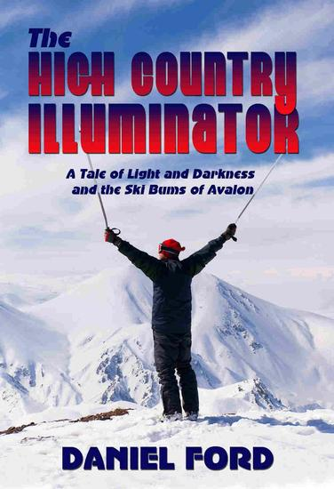 The High Country Illuminator: A Tale of Light and Darkness and the Ski Bums of Avalon - cover
