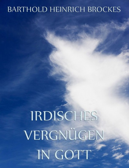 Irdisches Vergnügen in Gott - Erweiterte Ausgabe - cover