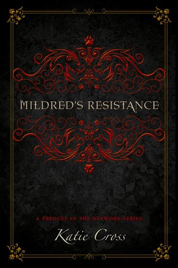 Mildred's Resistance - The Network Series #5 - cover