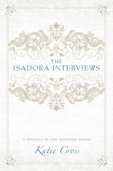 The Isadora Interviews - The Network Series #5 - cover