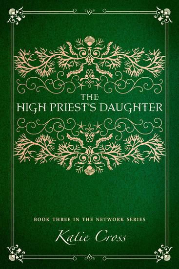 The High Priest's Daughter - The Network Series #3 - cover