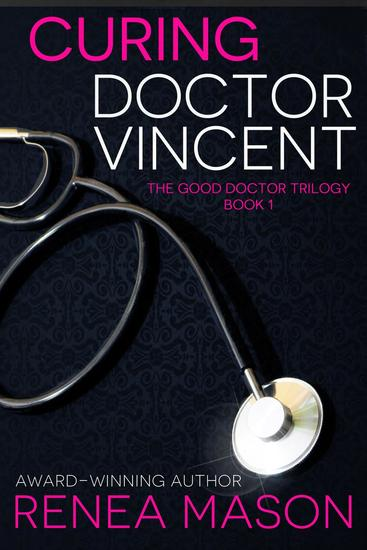 Curing Doctor Vincent - The Good Doctor Trilogy #1 - cover