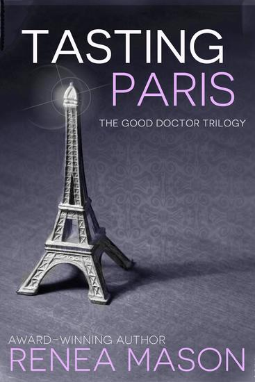 Tasting Paris - The Good Doctor Trilogy - cover
