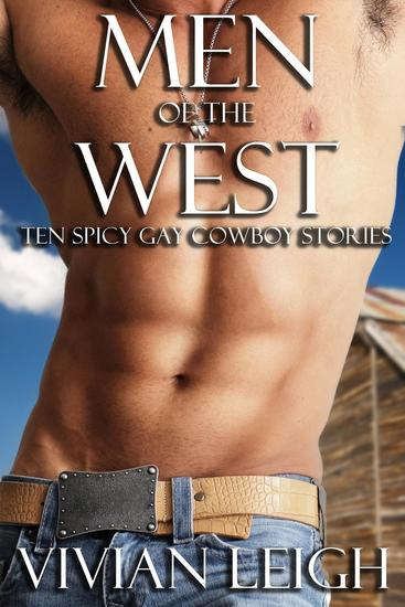 Men of the West: 10 Spicy Gay Cowboy Stories - cover