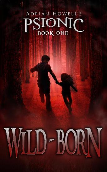 Wild-born - Psionic Pentalogy #1 - cover