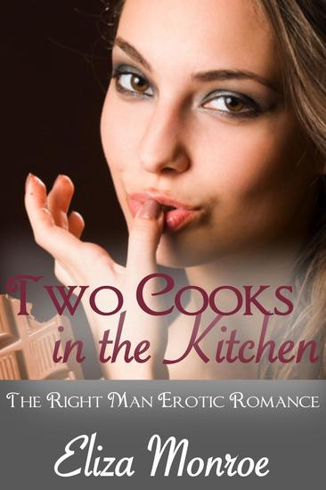 Two Cooks in the Kitchen - The Right Man Erotic Romance #1 - cover