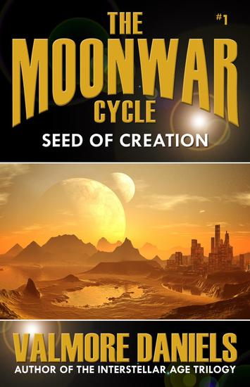 Seed Of Creation - The MoonWar Cycle #1 - cover