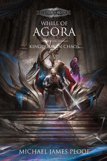 Kingdoms in Chaos (Legends of Agora) - Whill of Agora #5 - cover