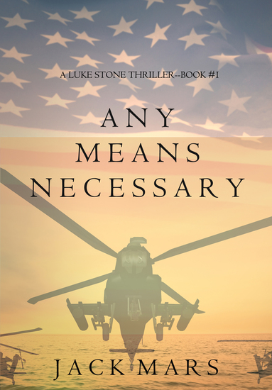 Any Means Necessary (a Luke Stone Thriller—Book #1) - cover