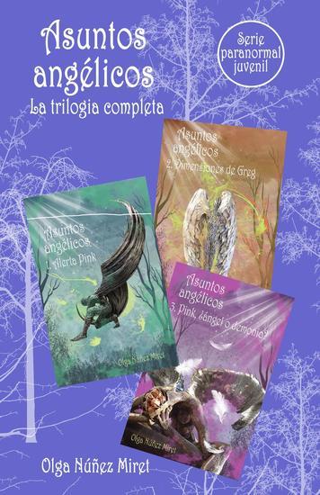 Asuntos angélicos La trilogía completa Serie Paranormal Juvenil - cover