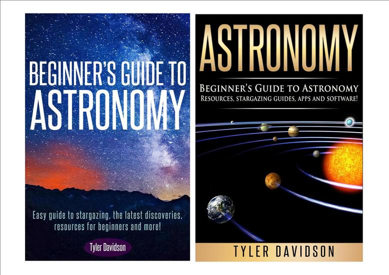 Astronomy Box Set 2: Beginner's Guide to Astronomy: Easy guide to stargazing the latest discoveries resources for beginners to astronomy stargazing guides apps and software! - cover