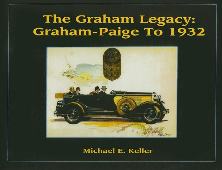 The Graham Legacy - Graham-Paige to 1932 - cover