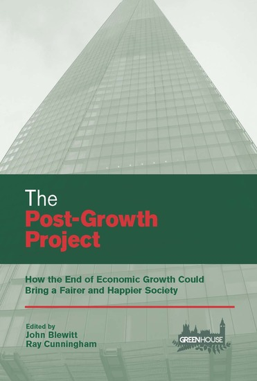 The Post-Growth Project - How the End of Economic Growth Could Bring a Fairer and Happier Society - cover