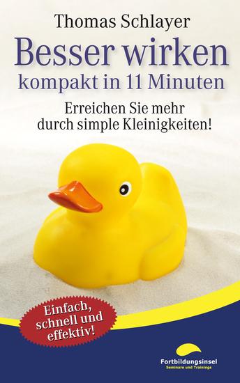Besser wirken - kompakt in 11 Minuten - Erreichen Sie mehr durch simple Kleinigkeiten! - cover