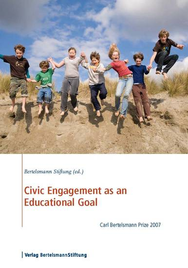Civic Engagement as an Educational Goal - Carl Bertelsmann Prize 2007 - cover
