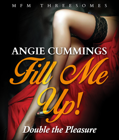 Fill Me Up! Double the Pleasure - MFM Threesomes Romance - cover