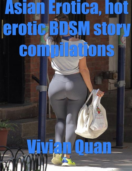 Asian Erotica Hot Erotic Bdsm Story Compilations - cover