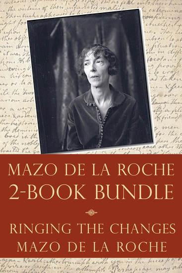 The Mazo de la Roche Story 2-Book Bundle - Ringing the Changes Mazo de la Roche - cover
