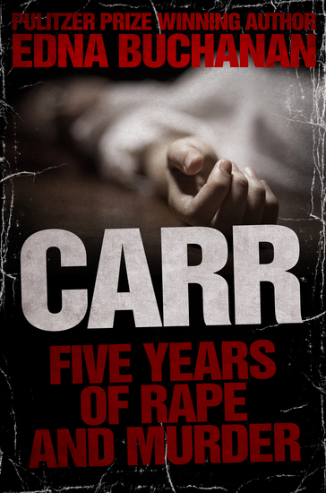Carr - Five Years of Rape and Murder - cover