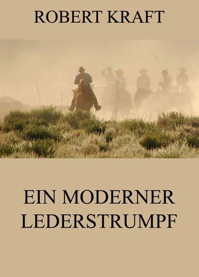 Ein moderner Lederstrumpf - Erweiterte Ausgabe - cover