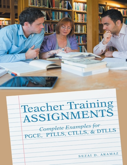 Teacher Training Assignments: Complete Examples for PGCE PTLLS CTLLS & DTLLS - cover
