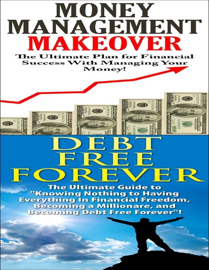 Money Management Makeover & Debt Free Forever - cover