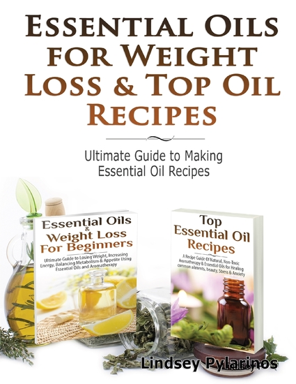 Essential Oils & Weight Loss for Beginners & Top Essential Oil Recipes - cover
