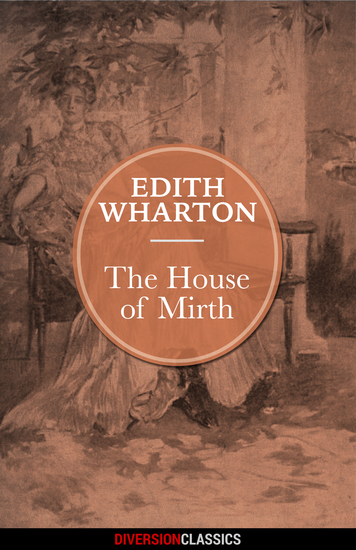 The House of Mirth (Diversion Classics) - cover
