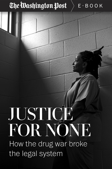 Justice For None - How the Drug War Broke the Legal System - cover