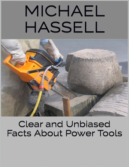 Clear and Unbiased Facts About Power Tools - cover
