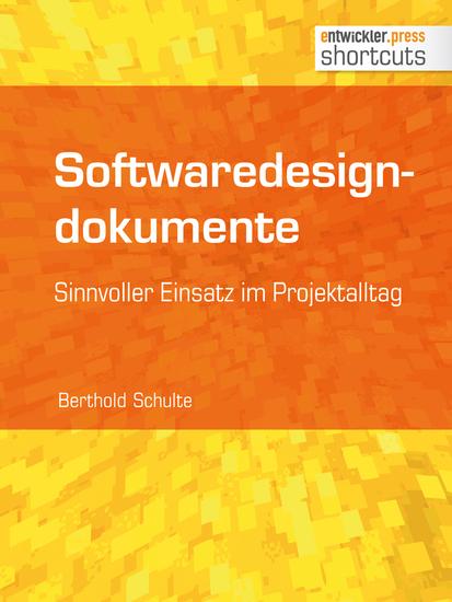 Softwaredesigndokumente - sinnvoller Einsatz im Projektalltag - Sinnvoller Einsatz im Projektalltag - cover