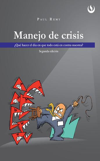Manejo de crisis - 2da edición - ¿Qué hacer el día en que todo está en contra nuestra? - cover