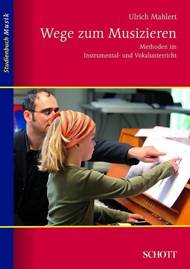 Wege zum Musizieren - Methoden im Instrumental- und Vokalunterricht - cover