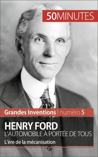 Henry Ford L'automobile à portée de tous - L'ère de la mécanisation - cover