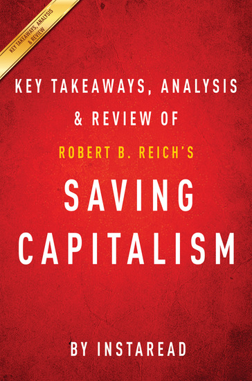 Saving Capitalism - For the Many Not the Few by Robert B Reich | Key Takeaways Analysis & Review - cover