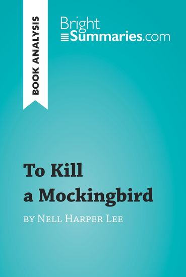 Book Analysis: To Kill a Mockingbird by Nell Harper Lee - Summary Analysis and Reading Guide - cover